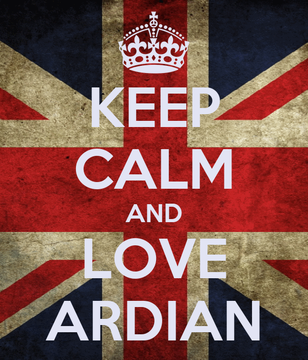 KEEP CALM AND LOVE ARDIAN