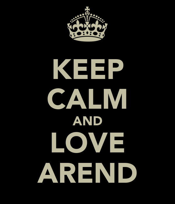 KEEP CALM AND LOVE AREND