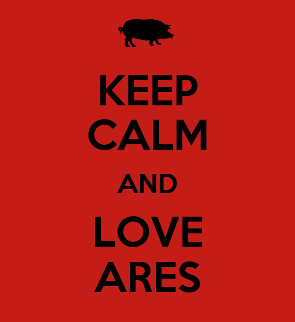 KEEP CALM AND LOVE ARES