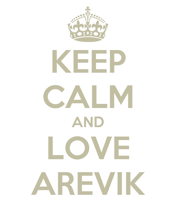 KEEP CALM AND LOVE AREVIK