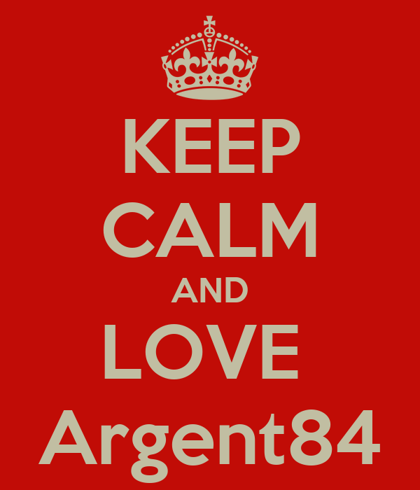 KEEP CALM AND LOVE  Argent84