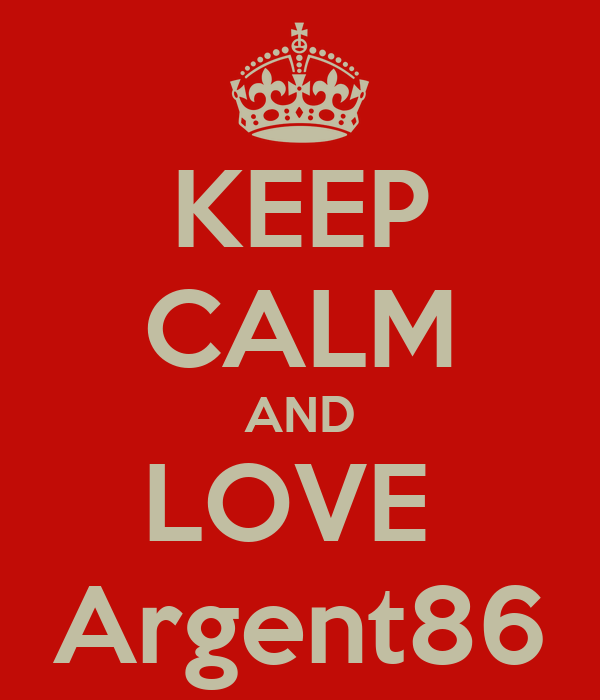 KEEP CALM AND LOVE  Argent86