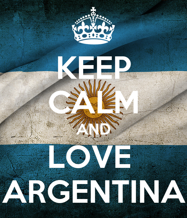 KEEP CALM AND LOVE  ARGENTINA