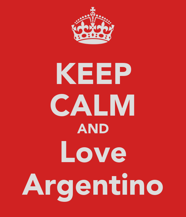 KEEP CALM AND Love Argentino