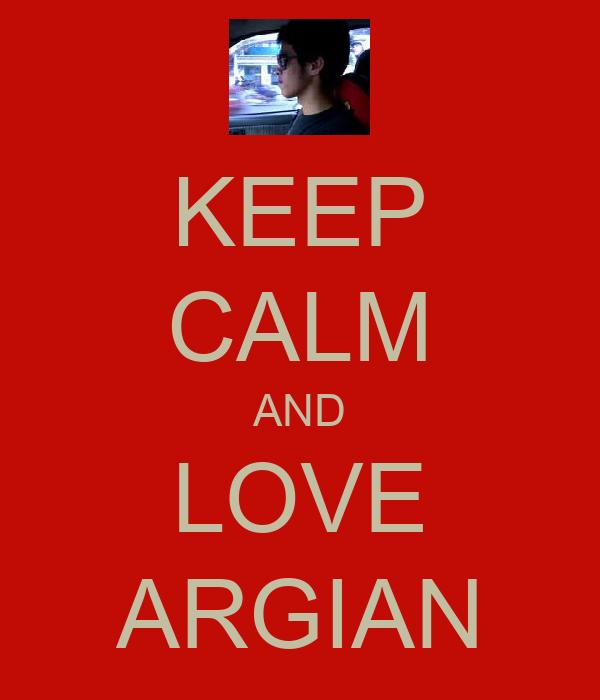 KEEP CALM AND LOVE ARGIAN