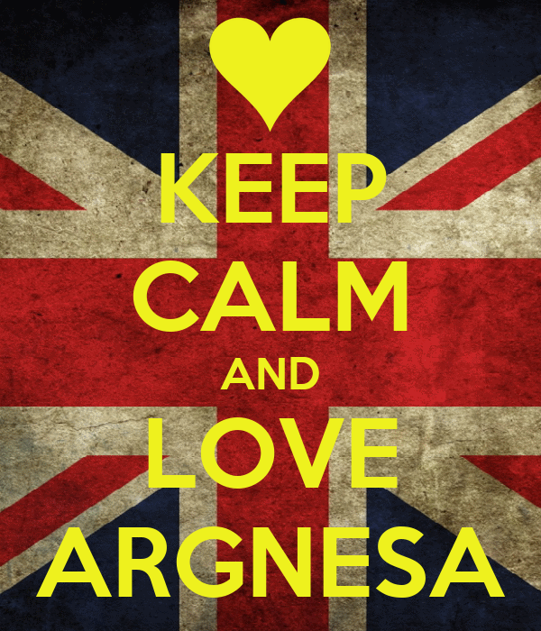 KEEP CALM AND LOVE ARGNESA