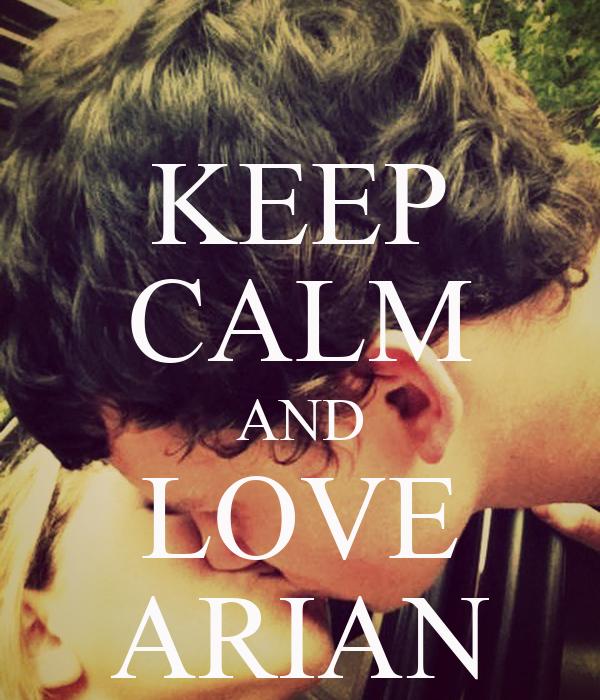 KEEP CALM AND LOVE ARIAN