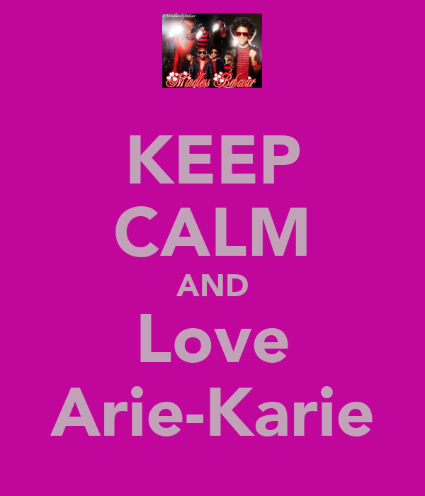 KEEP CALM AND Love Arie-Karie