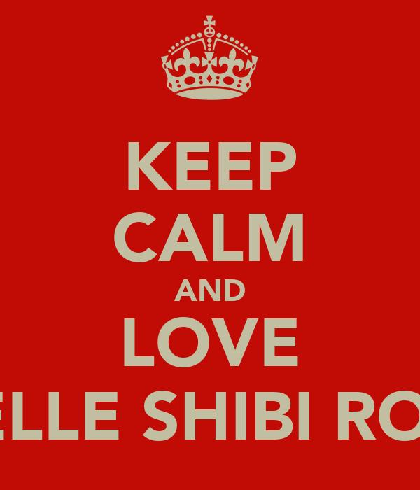 KEEP CALM AND LOVE ARIELLE SHIBI ROSEN