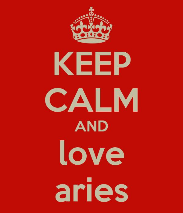 KEEP CALM AND love aries