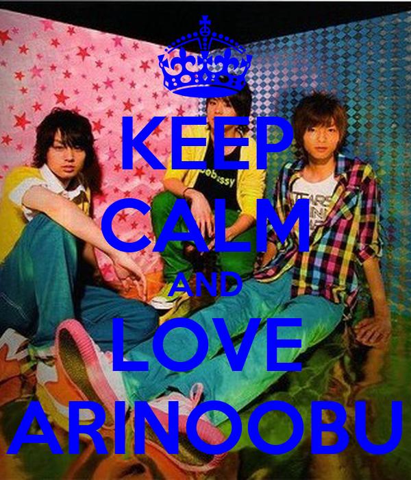 KEEP CALM AND LOVE ARINOOBU