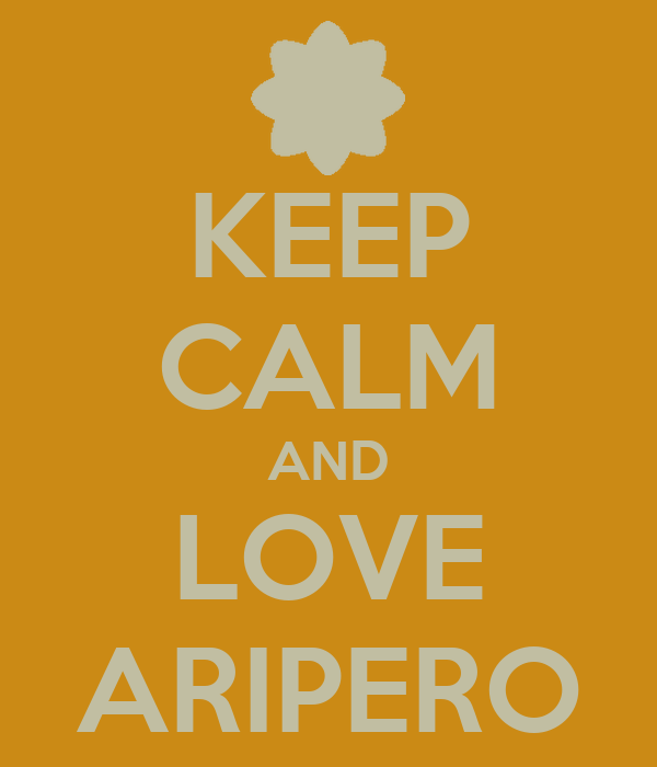 KEEP CALM AND LOVE ARIPERO