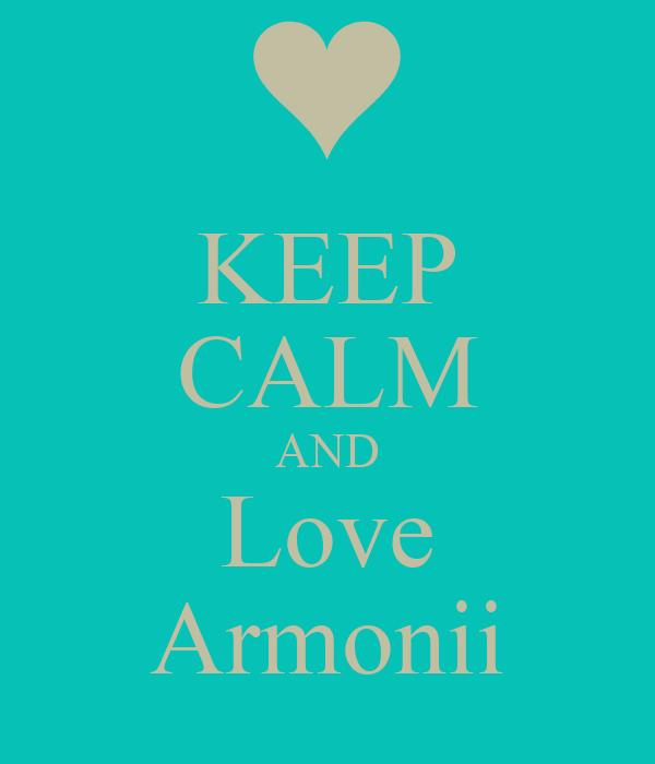 KEEP CALM AND Love Armonii