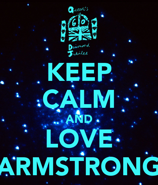 KEEP CALM AND LOVE ARMSTRONG