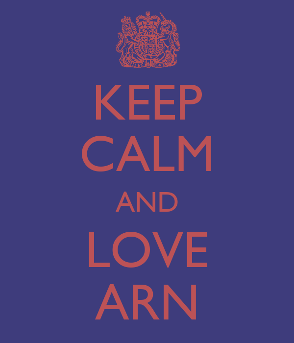 KEEP CALM AND LOVE ARN