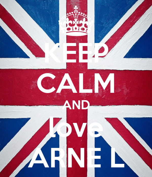 KEEP CALM AND love ARNE L