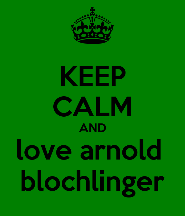 KEEP CALM AND love arnold  blochlinger