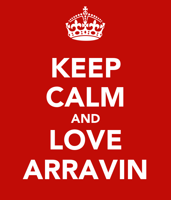 KEEP CALM AND LOVE ARRAVIN