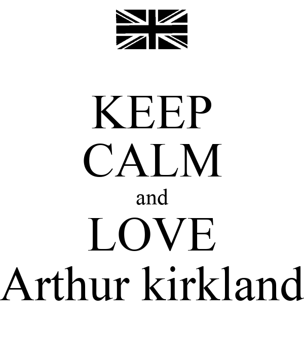 KEEP CALM and LOVE Arthur kirkland
