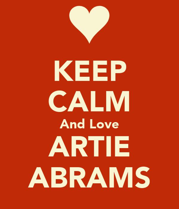 KEEP CALM And Love ARTIE ABRAMS