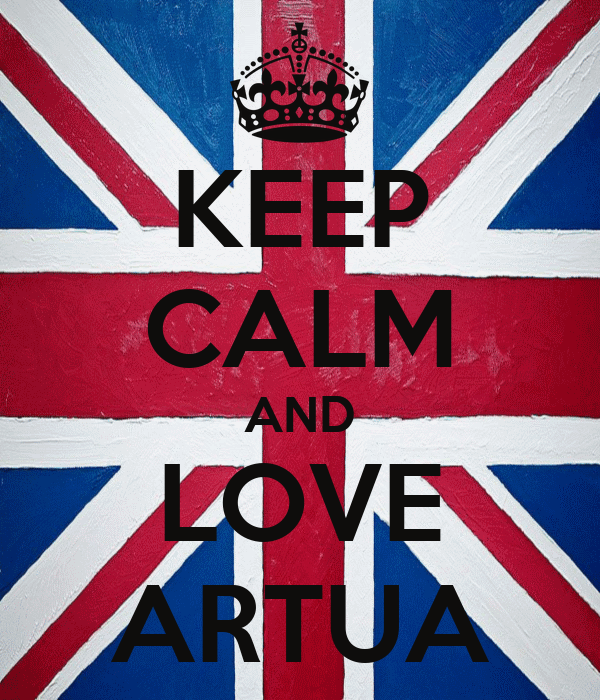 KEEP CALM AND LOVE ARTUA