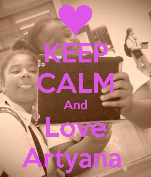 KEEP CALM And Love Artyana