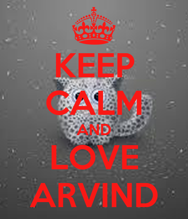 KEEP CALM AND LOVE ARVIND