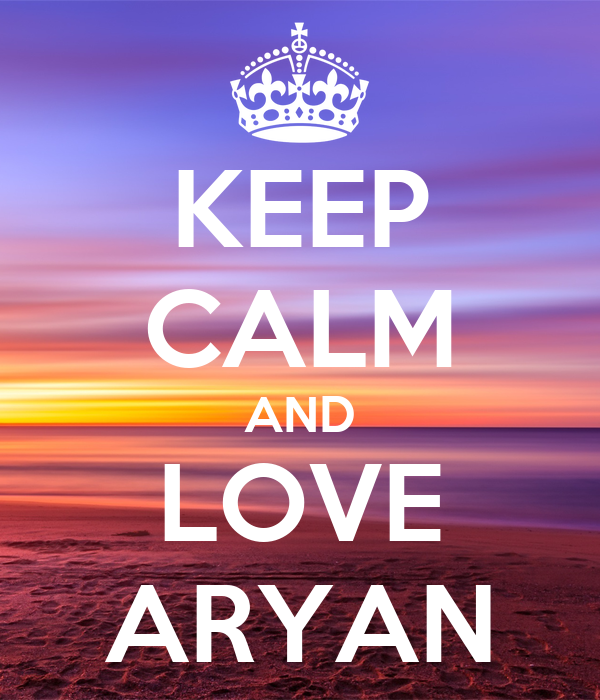 KEEP CALM AND LOVE ARYAN