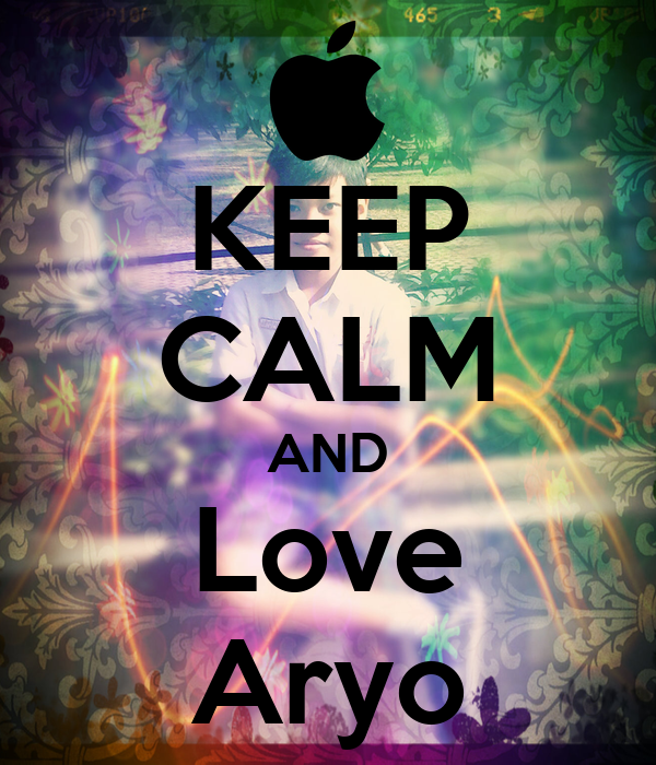 KEEP CALM AND Love Aryo
