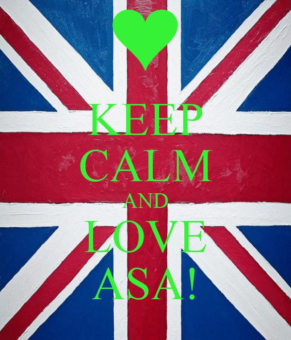 KEEP CALM AND LOVE ASA!
