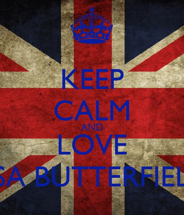 KEEP CALM AND LOVE ASA BUTTERFIELD