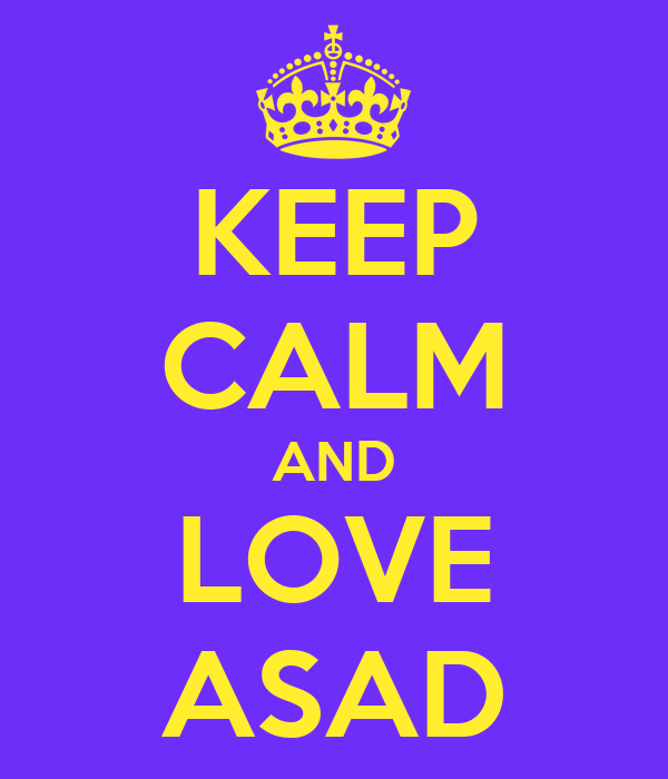 KEEP CALM AND LOVE ASAD