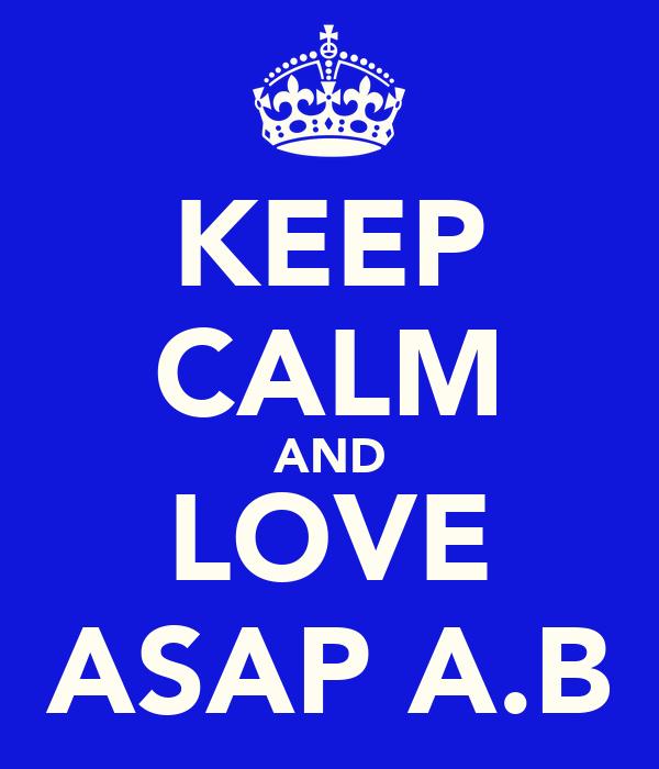 KEEP CALM AND LOVE ASAP A.B