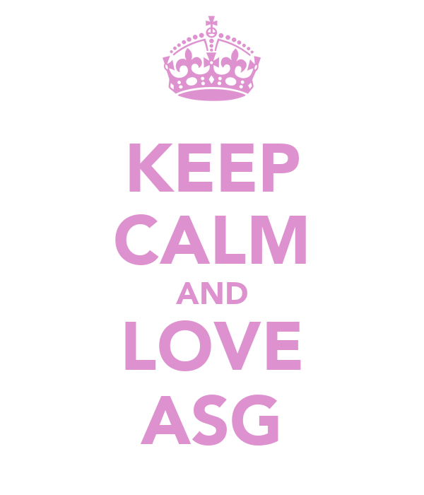 KEEP CALM AND LOVE ASG