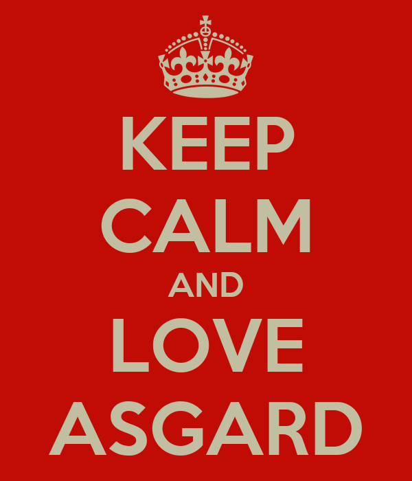 KEEP CALM AND LOVE ASGARD