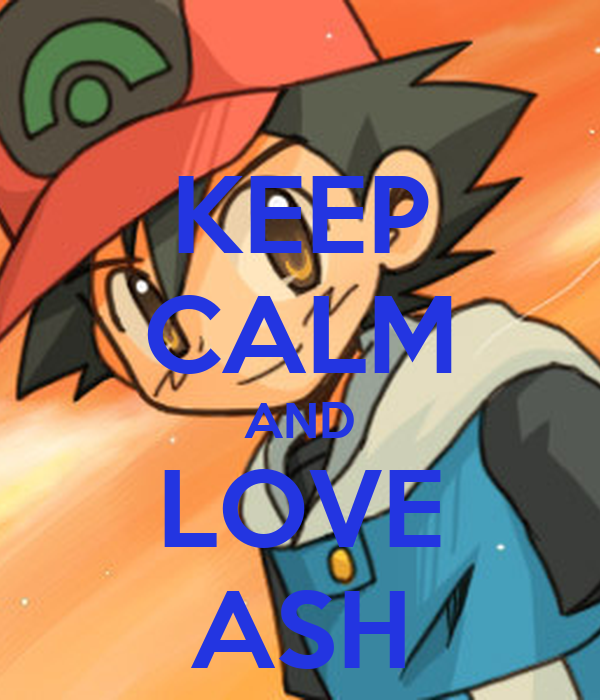 KEEP CALM AND LOVE ASH