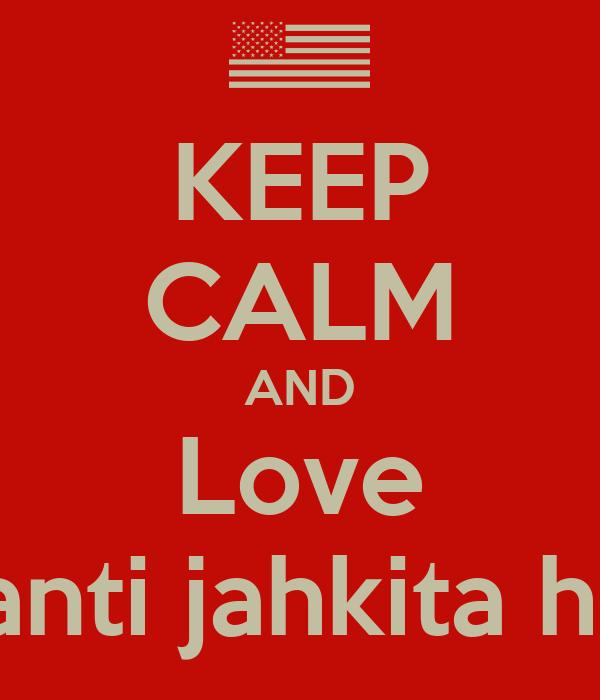 KEEP CALM AND Love Ashanti jahkita henry