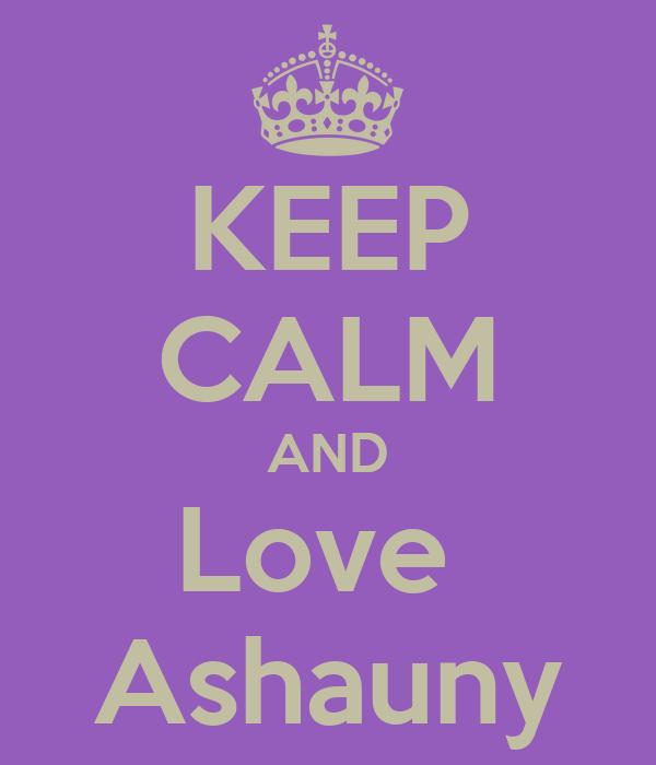 KEEP CALM AND Love  Ashauny