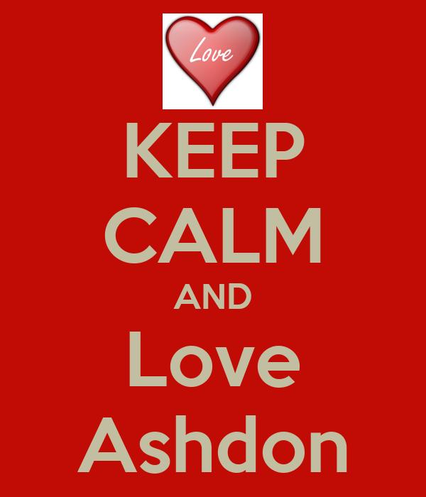 KEEP CALM AND Love Ashdon