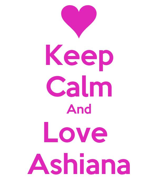 Keep Calm And Love  Ashiana