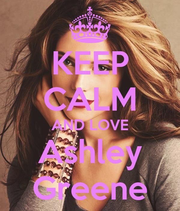 KEEP CALM AND LOVE Ashley Greene