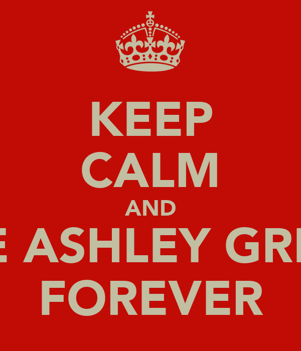KEEP CALM AND LOVE ASHLEY GREENE FOREVER
