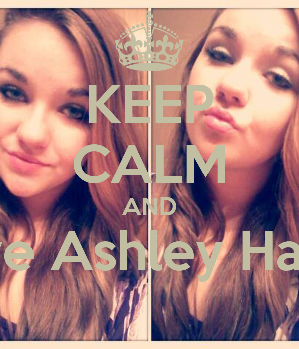 KEEP CALM AND Love Ashley Harell