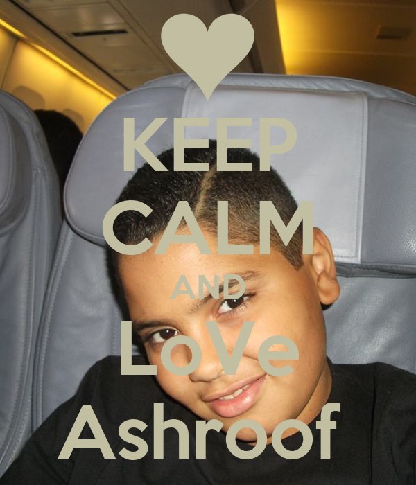 KEEP CALM AND LoVe Ashroof