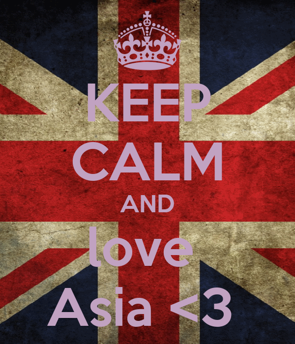 KEEP CALM AND love  Asia <3
