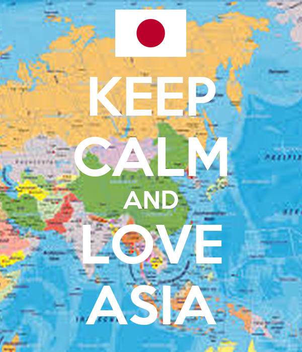 KEEP CALM AND LOVE ASIA