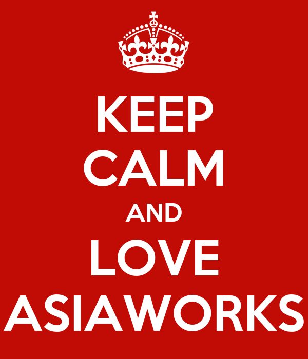 KEEP CALM AND LOVE ASIAWORKS