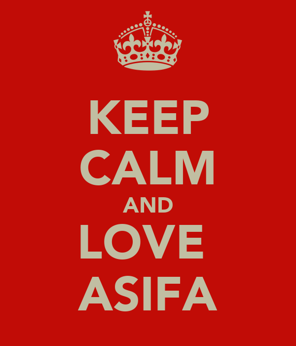 KEEP CALM AND LOVE  ASIFA