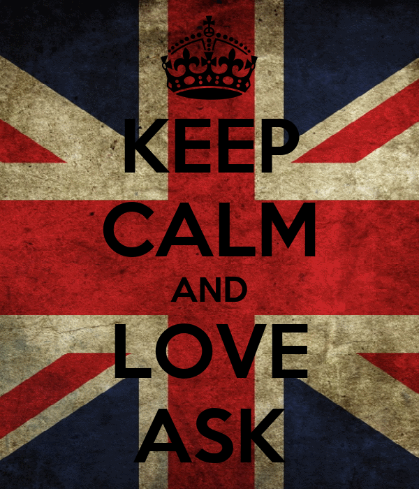 KEEP CALM AND LOVE ASK