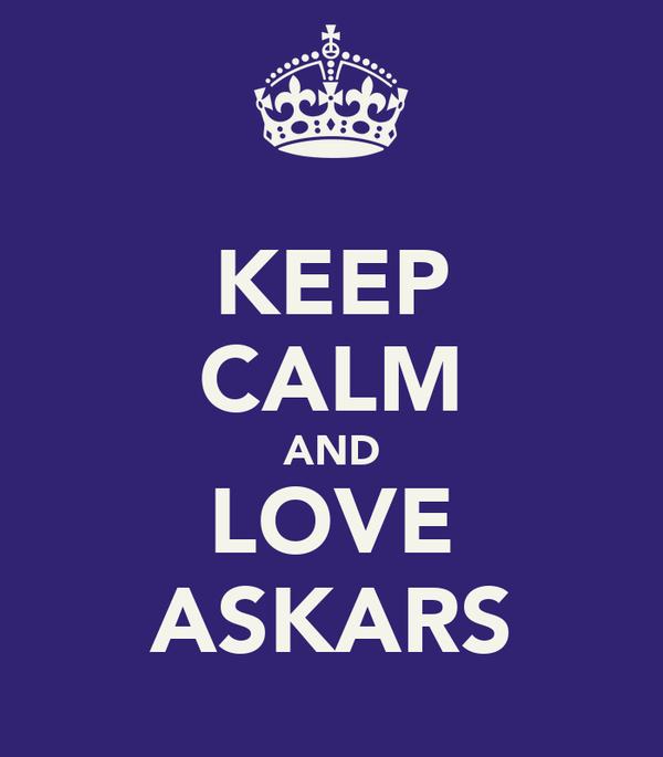KEEP CALM AND LOVE ASKARS
